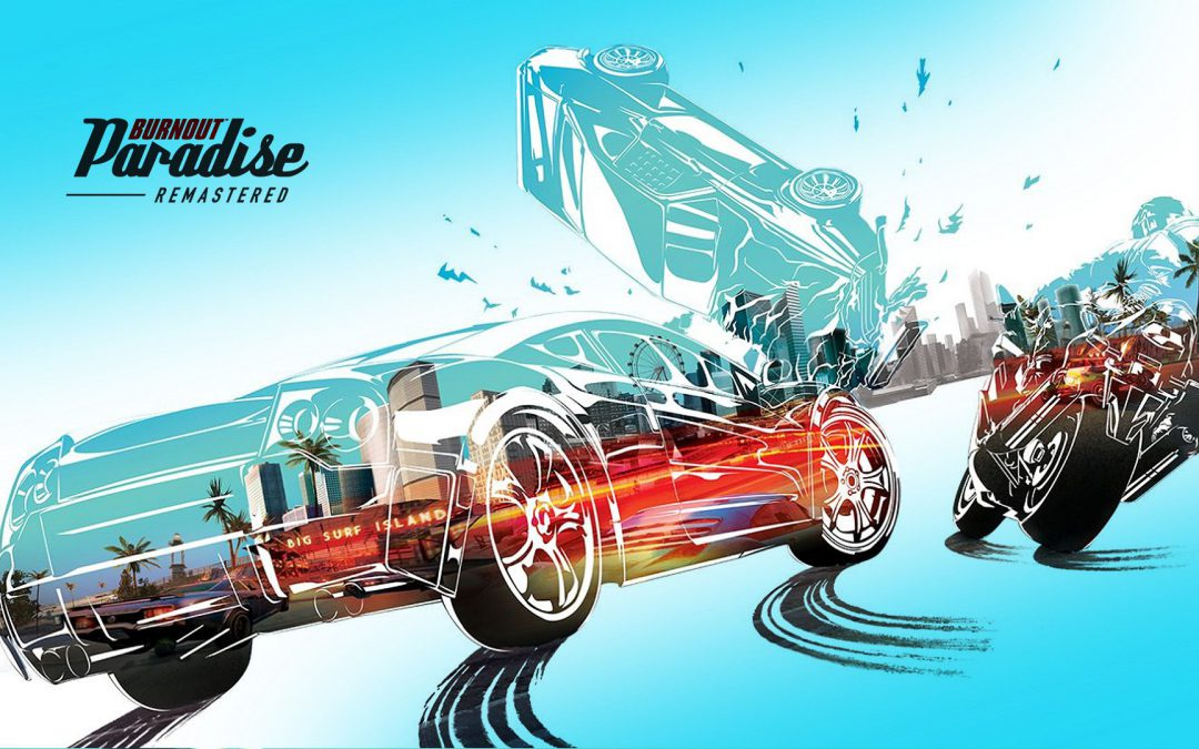 Test Burnout Paradise Remastered, fun et cascades en 4K